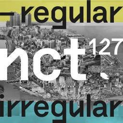 NCT 127 – Regular-Irregular...