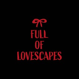 NTX  - FULL OF LOVESCAPES -...